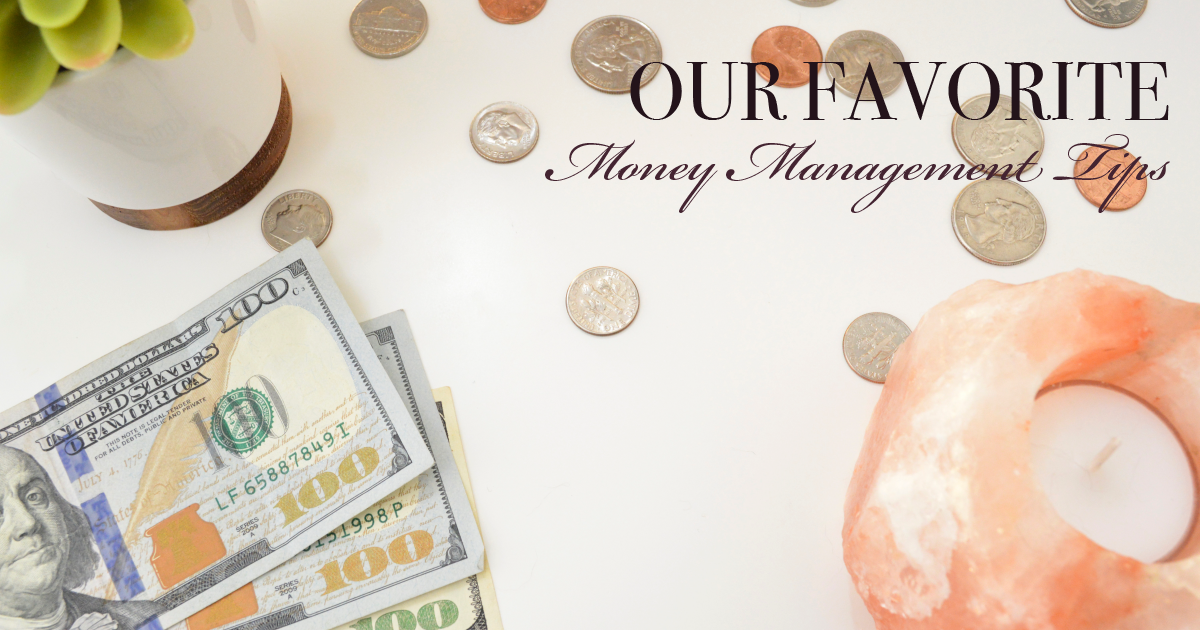Our Favorite Money Management Tips