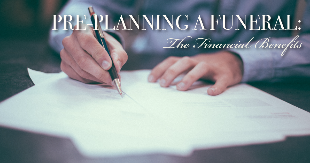 Pre-Planning a Funeral: The Financial Benefits